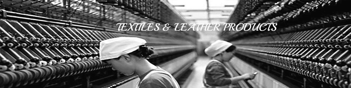 TEXTILES & LEATHER PRODUCTS